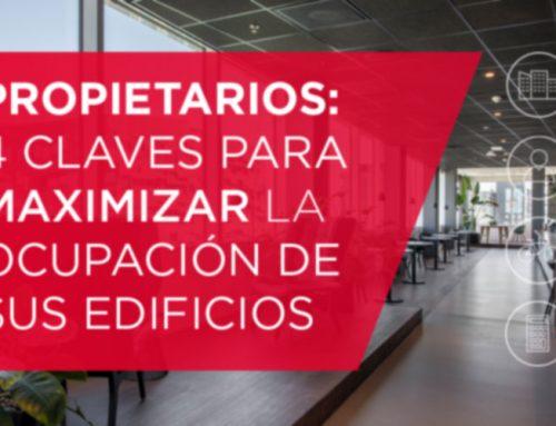 Propietarios: 4 claves para maximizar la ocupación de sus edificios